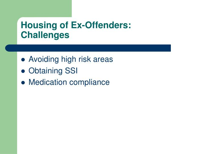 Housing of Ex-Offenders:
