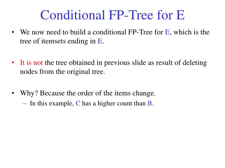 Conditional FP-Tree for E