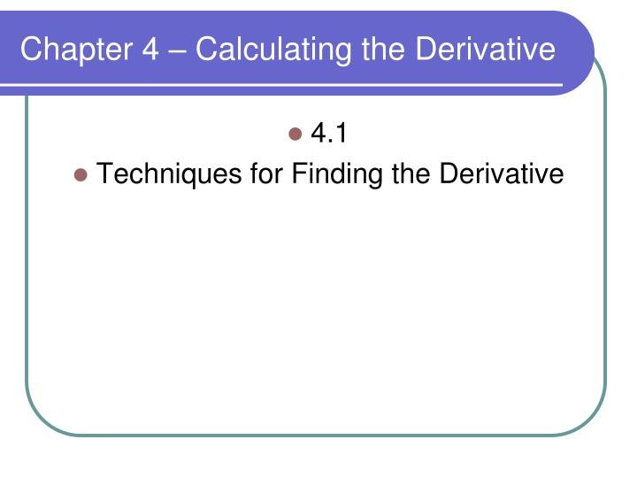 Chapter 4 – Calculating the Derivative