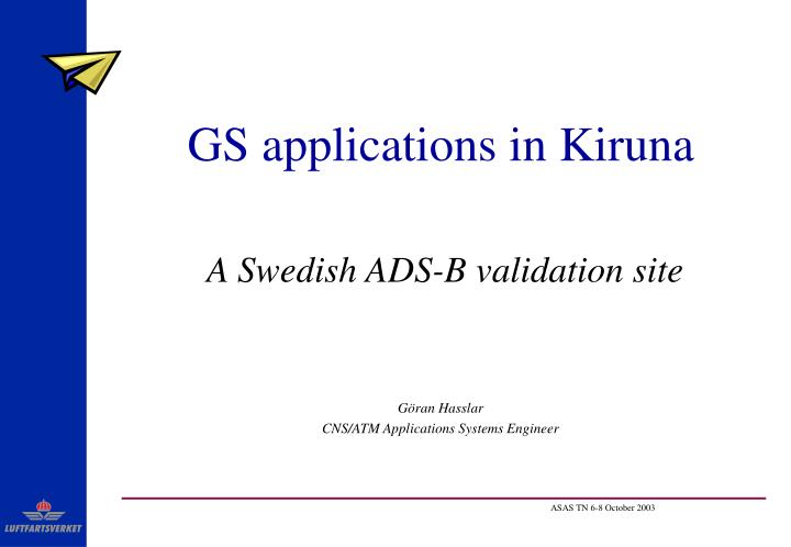 Gs applications in kiruna