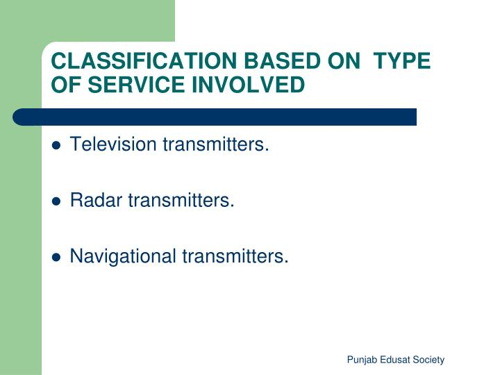 CLASSIFICATION BASED ON  TYPE OF SERVICE INVOLVED