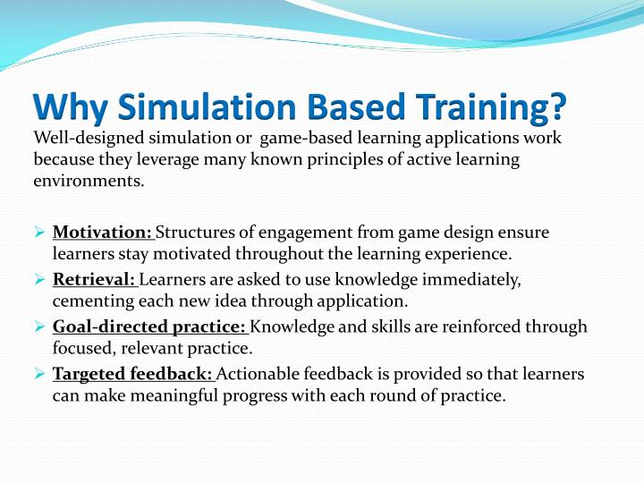 Why Simulation Based Training?