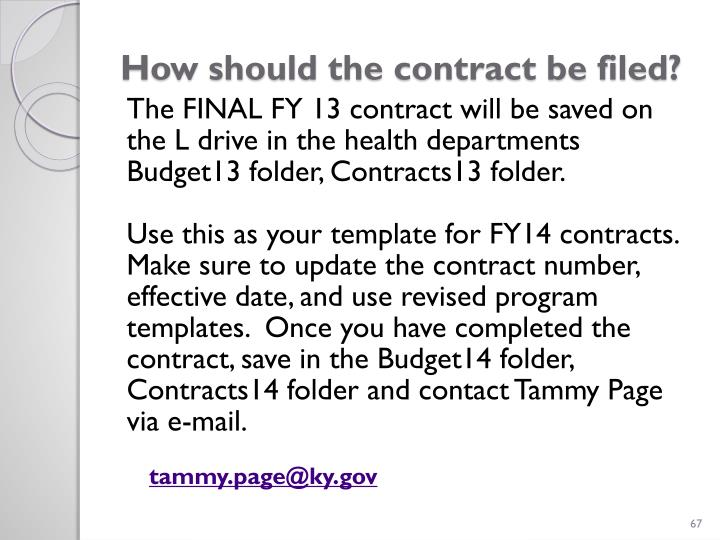How should the contract be filed?