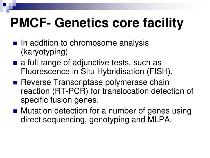 PMCF- Genetics core facility
