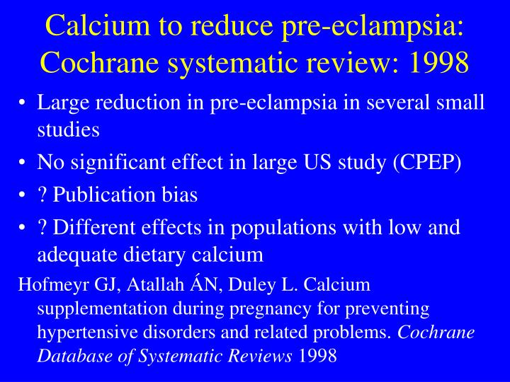 Calcium to reduce pre-eclampsia: Cochrane systematic review: 1998