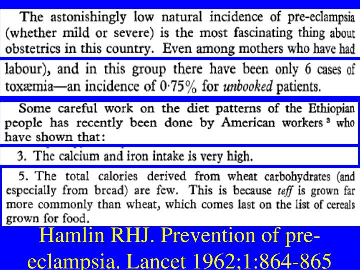Hamlin RHJ. Prevention of pre-eclampsia. Lancet 1962;1:864-865