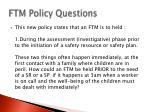 ftm policy questions1