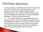 ftm policy questions3