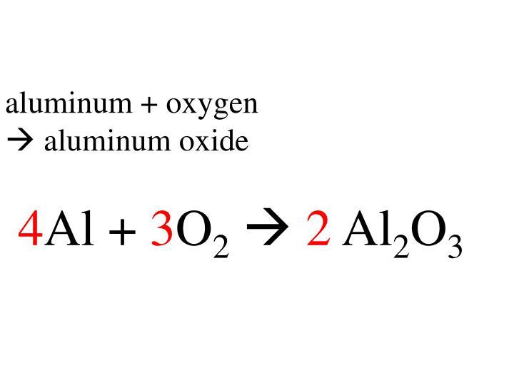 aluminum + oxygen