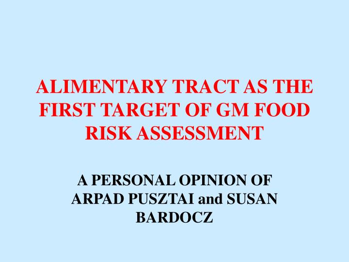 ALIMENTARY TRACT AS THE FIRST TARGET OF GM FOOD RISK ASSESSMENT
