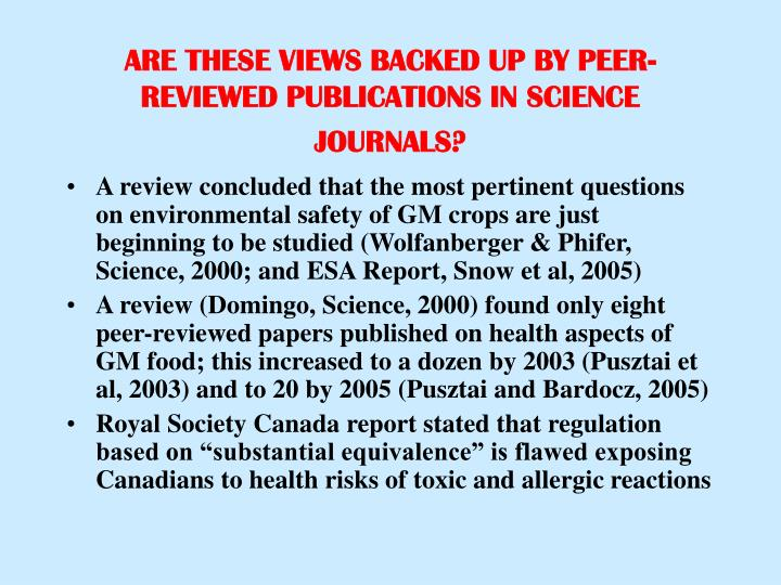 ARE THESE VIEWS BACKED UP BY PEER-REVIEWED PUBLICATIONS IN SCIENCE JOURNALS?