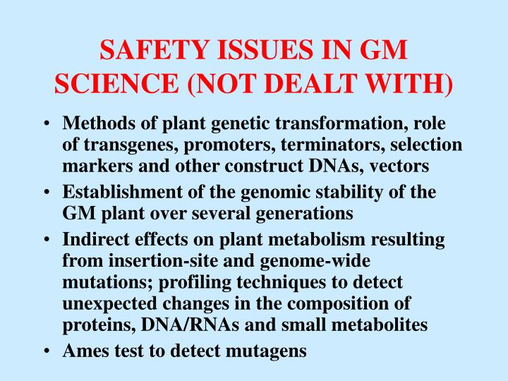SAFETY ISSUES IN GM SCIENCE (NOT DEALT WITH)