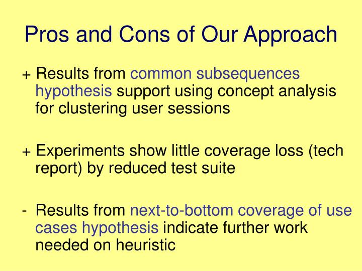 Pros and Cons of Our Approach