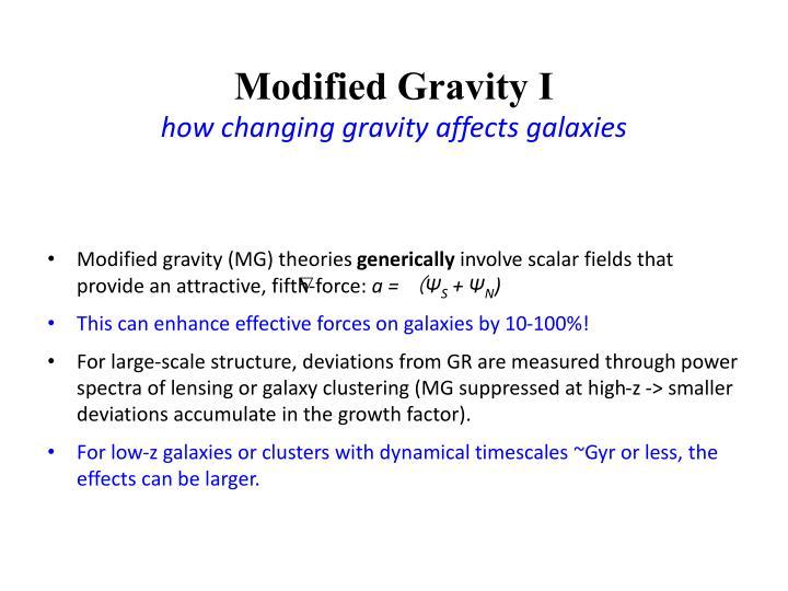 Modified Gravity I