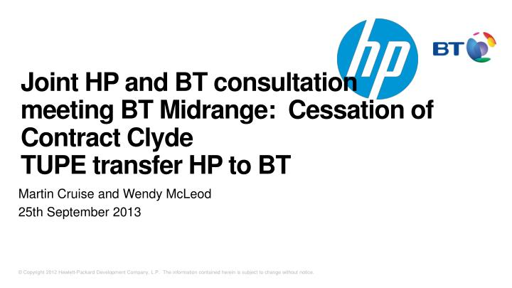 Joint hp and bt consultation meeting bt midrange cessation of contract clyde tupe transfer hp to bt