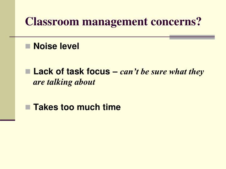 Classroom management concerns?