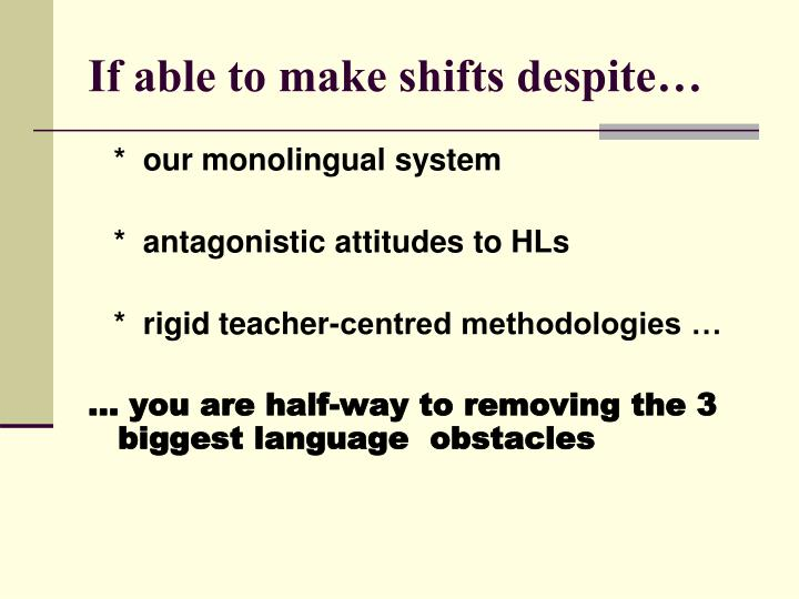 If able to make shifts despite…