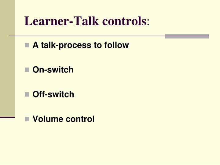 Learner-Talk controls