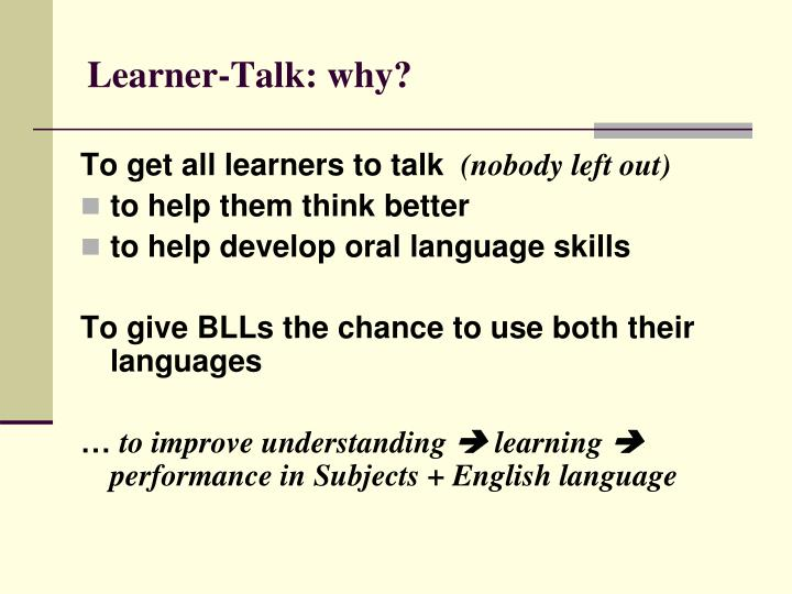 Learner-Talk: why?