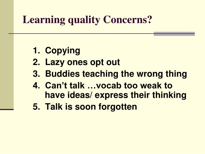 Learning quality Concerns?