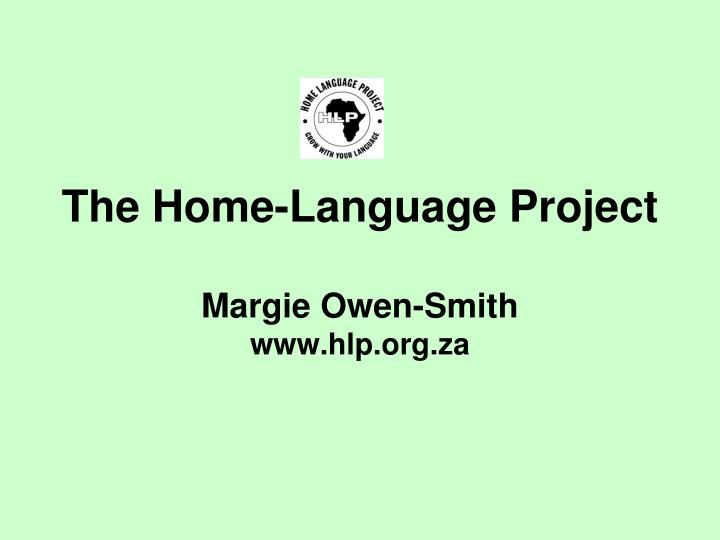 The home language project margie owen smith www hlp org za