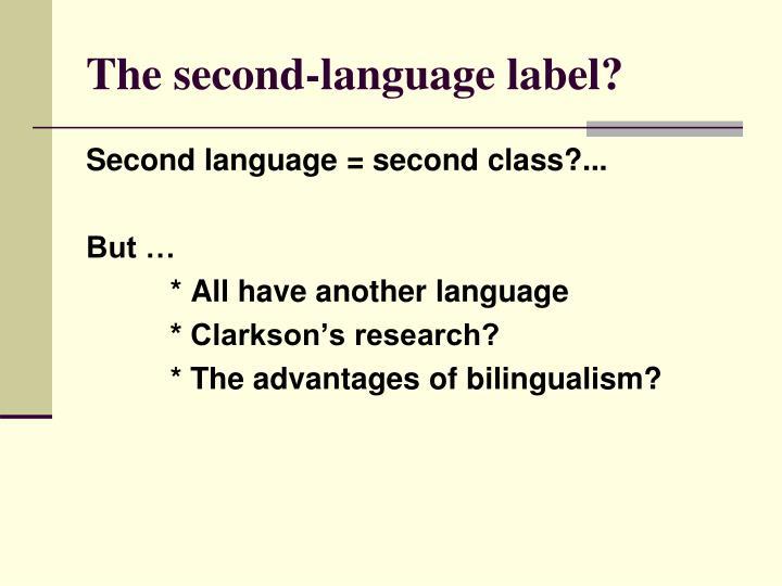 The second-language label?