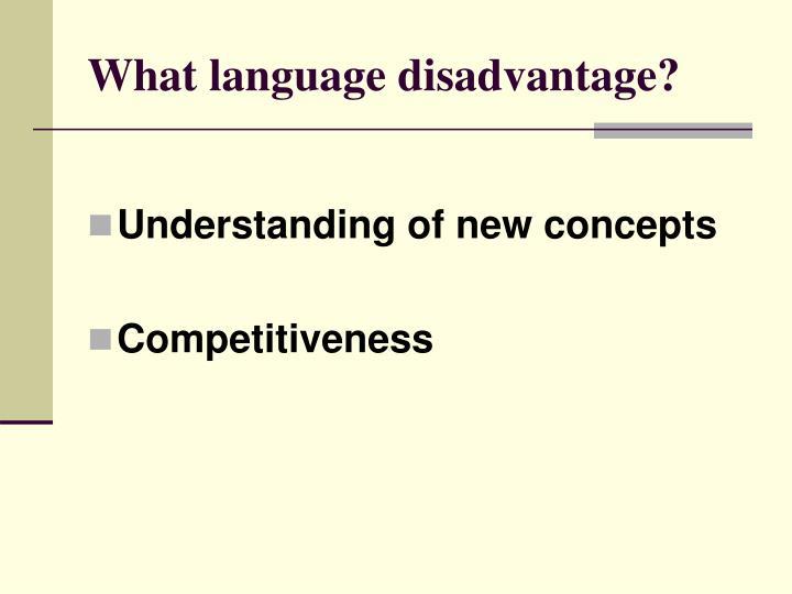 What language disadvantage?