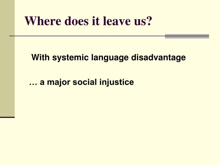 Where does it leave us?