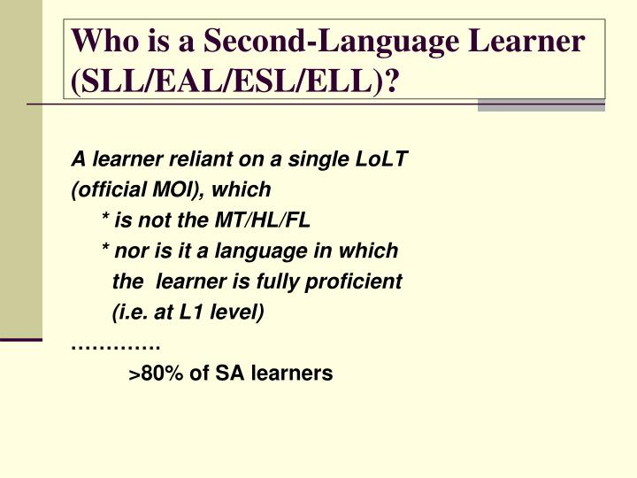 Who is a Second-Language Learner (SLL/EAL/ESL/ELL)?