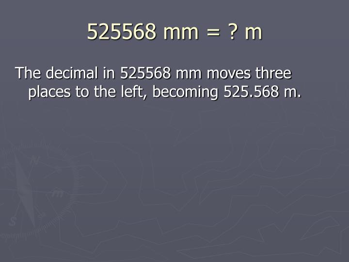 525568 mm = ? m