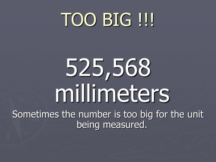 TOO BIG !!!
