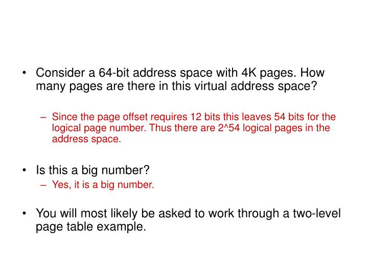Consider a 64-bit address space with 4K pages. How many pages are there in this virtual address space?