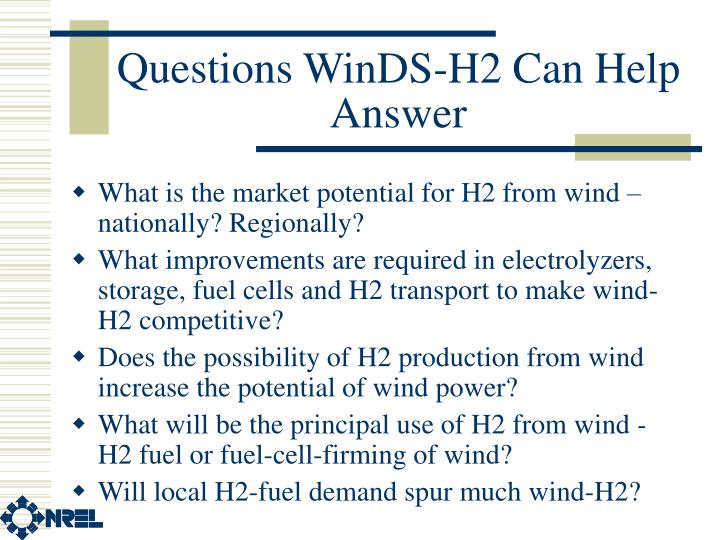 Questions WinDS-H2 Can Help Answer
