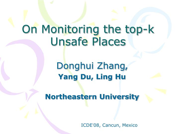 On Monitoring the top-k Unsafe Places