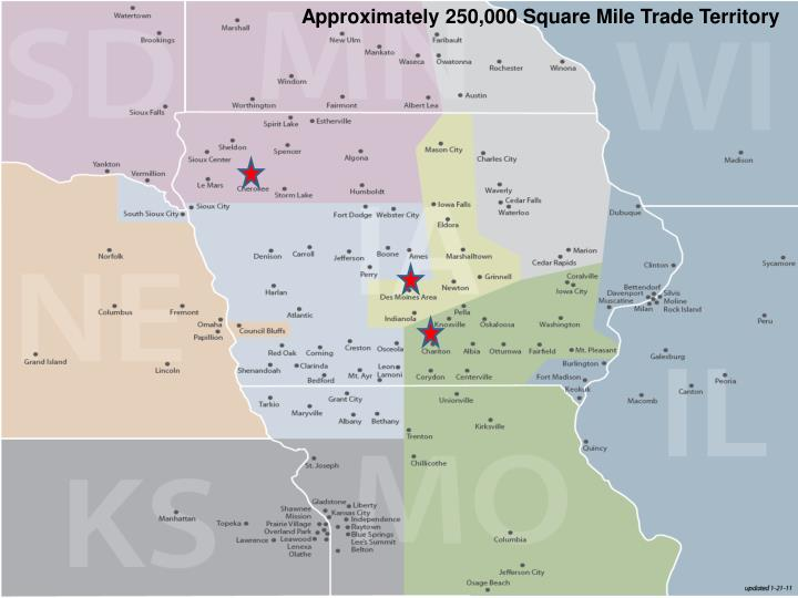 Approximately 250,000 Square Mile Trade Territory