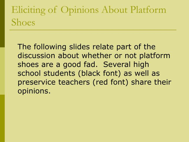 Eliciting of Opinions About Platform Shoes