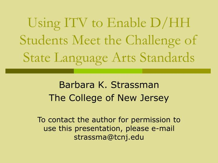 Using itv to enable d hh students meet the challenge of state language arts standards