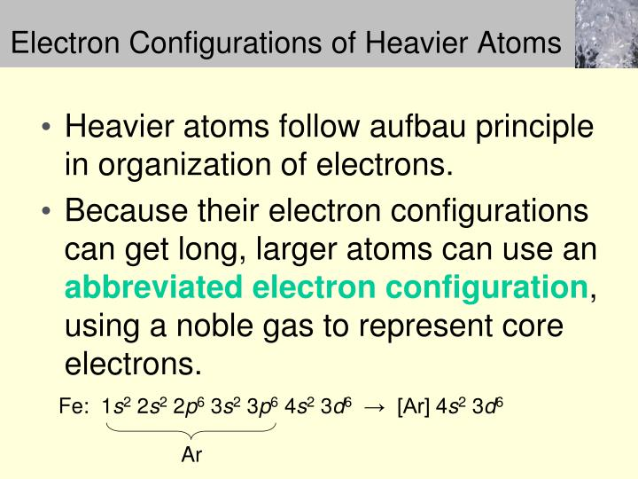Electron Configurations of Heavier Atoms