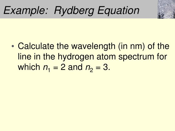 Example:  Rydberg Equation
