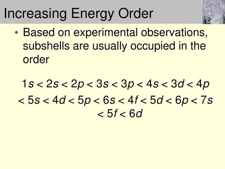 Increasing Energy Order