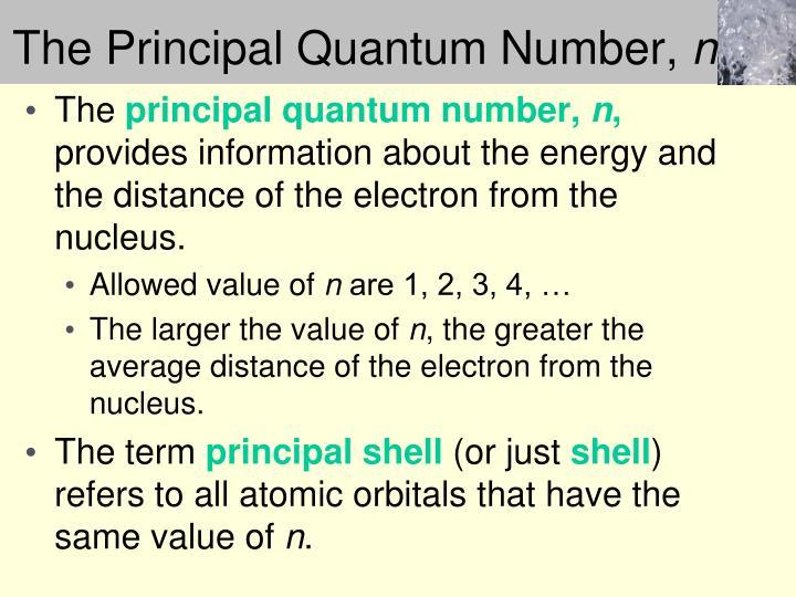 The Principal Quantum Number,