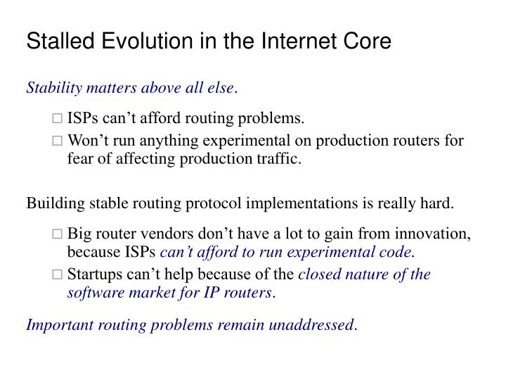 Stalled evolution in the internet core