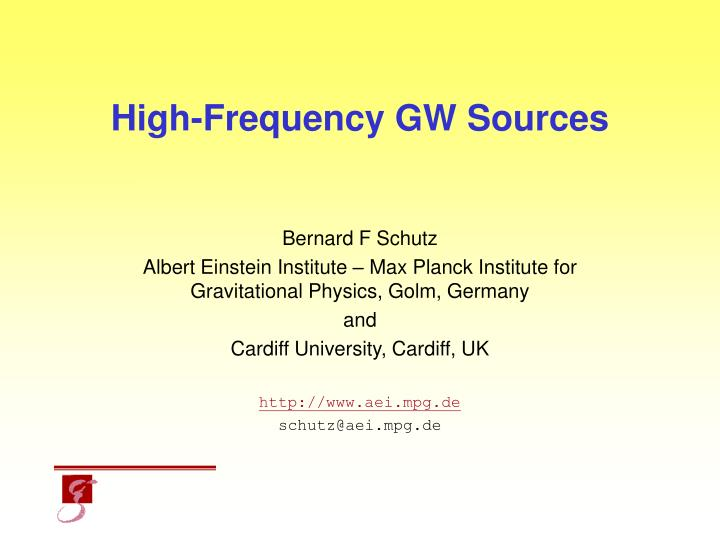 High frequency gw sources