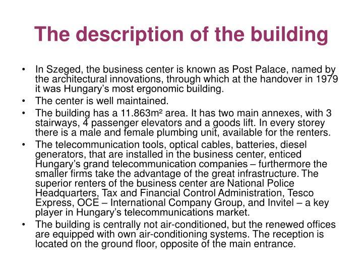 The description of the building