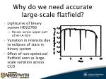 why do we need accurate large scale flatfield