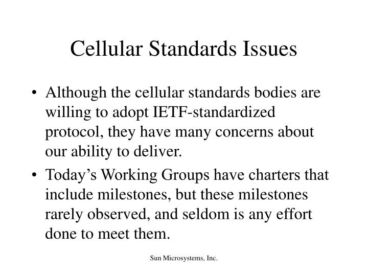 Cellular Standards Issues