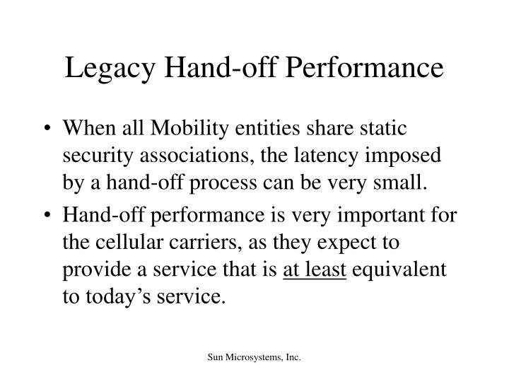 Legacy Hand-off Performance