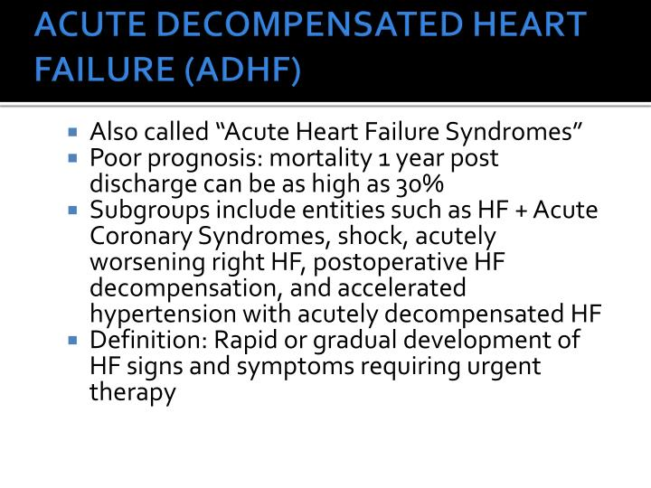 ACUTE DECOMPENSATED HEART FAILURE (ADHF)