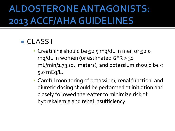 ALDOSTERONE ANTAGONISTS: 2013 ACCF/AHA GUIDELINES