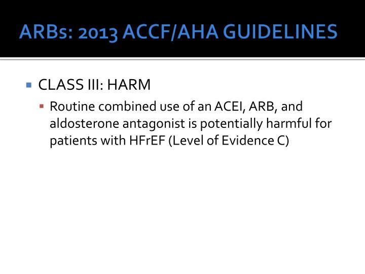 ARBs: 2013 ACCF/AHA GUIDELINES